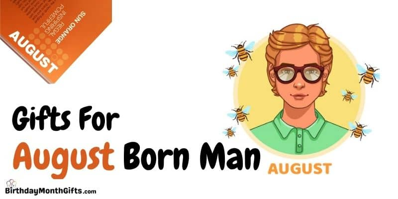 gifts for august born man