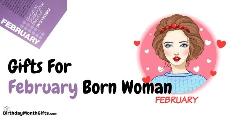 gifts for february born woman